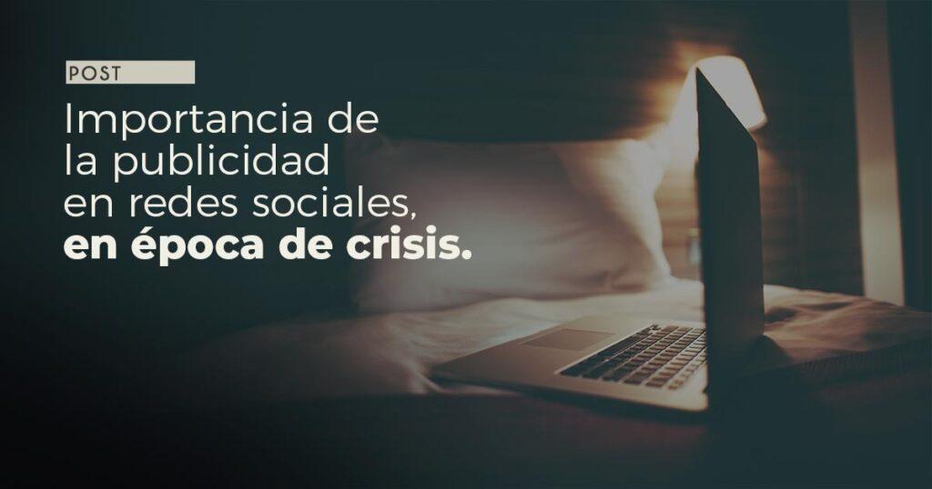 Importancia de las redes sociales en tiempos de crisis